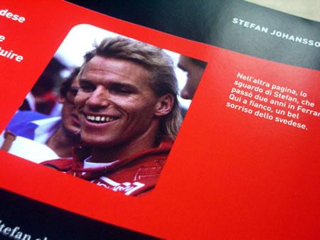 しかしイタリアのガゼッタデッロスポルトがステファン・ヨハンソンのマシンを選択したのに驚く。